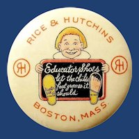 Rice & Hutchin's Educator Shoes Advertising Premium Pinback Button Boston, Mass. ca. 1910-20 1-1/4""