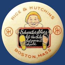 "Rice & Hutchin's Educator Shoes Advertising Premium Pinback Button Boston, Mass. ca. 1910-20 1-1/4"""