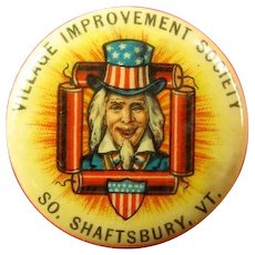 4th Of July Uncle Sam Village Improvement Society So. Shaftsbury, VT Celluloid Pinback Button ca. 1901-1910