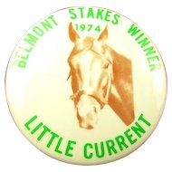 """Belmont Stakes Winner """"Little Current"""" 1974 Horse Racing Pinback Button"""