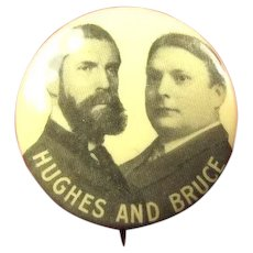 Hughes and Bruce For Governor & Lt. Governor of New York Political Campaign Button 1906