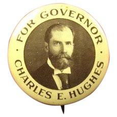 For Governor Charles E. Hughes Political Campaign Pinback Button 1906