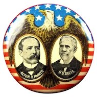 1904 (Alton) Parker & (Henry) Davis Democratic Presidential Campaign Political Pinback Button