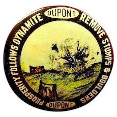 "DuPont Dynamite Powder Company Remove Stumps & Boulders Advertising Pinback Button 1-1/4"""