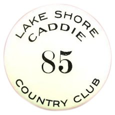 Lake Shore Country Club ( Rochester, NY) Golf Caddie Badge ca. 1940s
