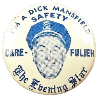 Police Officer I'm A Dick Mansfield Safety Carefulier The Evening Star Pinback Button 40s-50s