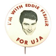 I'm With Eddie Fisher For UJA (United Jewish Appeal) Supporters Pinback Button 1950's