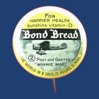 Bond Bread Advertising Aviation Post and Gatty's Winnie Mae Aircraft Pinback Button 1930's