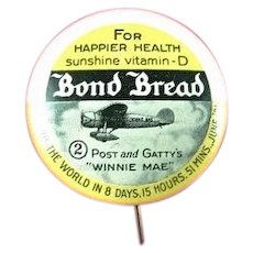 Bond Bread Advertising Aviation Post and Gatty's Winnie Mae Aircraft Pinback Button 1930's