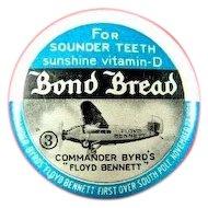 Bond Bread Advertising Aviation Commander Byrd's Floyd Bennett Aircraft Pinback Button 1930's
