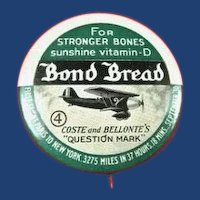 Bond Bread Advertising Aviation Coste and Bellonte's Question Mark ? Aircraft Pinback Button 1930's