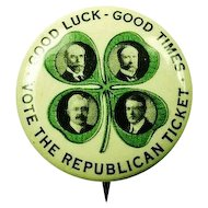 1916 Hughes and Fairbanks Good Luck-Good Times-Vote The Republican Ticket Pinback Button