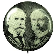 1916 Hughes and Fairbanks Jugate Presidential Campaign Pinback Button W & H