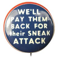 "WWII Home Front Anti-Japan ""We'll Pay Them Back For Their Sneak Attack"" Slogan Pinback Button"