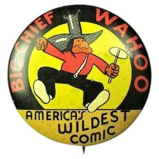 Newspaper Comic Strip Character Big Chief Wahoo America's Widest Comic Pinback Button Lithograph 1930s-1940s