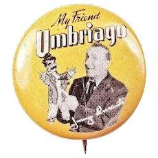 Entertainer Musican Singer Comic Jimmy Durante My Friend Umbriago Lithograph Pinback Button