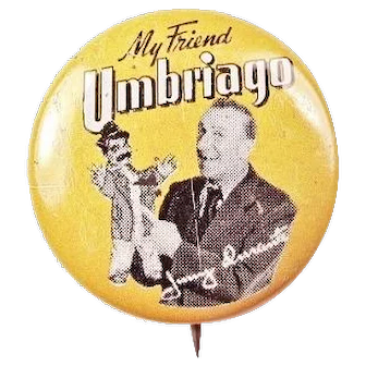 Entertainer Musican Singer Comic Jimmy Durante My Friend Umbriago Lithograph Pinback Button
