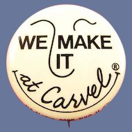 "Carvel Ice Cream Company ""We Maker It At Carvel"" Advertising Pinback Button ca.1960's"