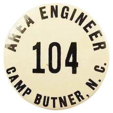 WWII Camp Butner, N.C. Area Engineer Numbered ID Badge