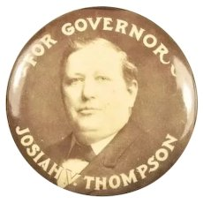 For Governor (Of Pennsylvania) Josiah V. Thompson 1906 Republican Hopeful Campaign Pinback Button