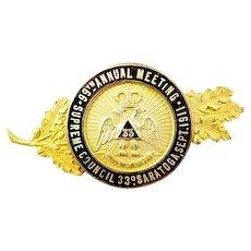 Masonic Supreme Council 33rd Degree 99th Annual Meeting Saratoga, NY Sept. 1911 Badge