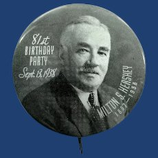 Milton S. Hershey Chocolate Candy 81st Birthday Party Souvenir Pinback Button Sept. 13, 1938 (1857-1938)