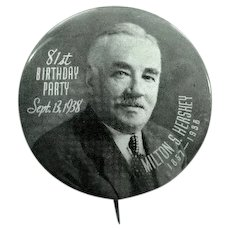Milton S. Hershey Chocolate Candy 81st Birthday Party Souvenir Pinback Button Sept. 13, 1938 (1857-1938)