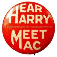 Hear Harry (Truman) Meet Mac (Douglas MacArthur) Democratic Campaign Pinback Button Scarce!