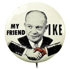 1952 Dwight D. Eisenhower My Friend IKE Republican Presidential Political Campaign Pinback Button scarce