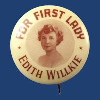 1940 For First Lady Edith Willkie Wendell Willkie Republican Campaign Pinback Button