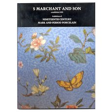 Book:  S. Marchant & Son Exhibition of Nineteenth Century Mark and Period Porcelain, 1991