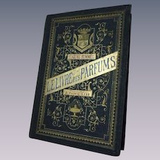 Le Livre des Parfums by Eugenne Rimmel Superb Antique Book