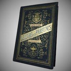 Le Livre des Parfums by Eugenne Rimmel Superb Antique Book