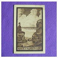 Antique WHEN A MAN'S IN LOVE Victorian Estate Postcard