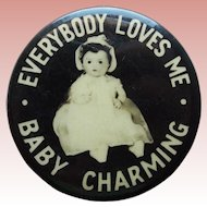 Baby Charming Doll Advertising Pinback Vintage 1930s - Everybody Loves Me