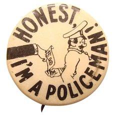Honest I'M A POLICEMAN Vintage Pin Back