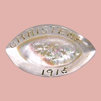 Antique Circa 1915 Mother of Pearl Brooch - Engraved Christena