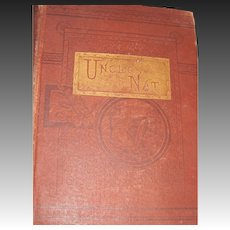 1879 Uncle Nat or The Good Time, which George & Frank Had by Afred Oldfellow Illus Book Free P&I US Buyers