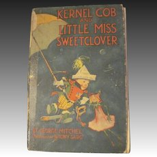 1918 Tony Sarg illus George Mitchel Kernal Cob & Little Miss Sweetclover Free P&I US Buyers