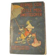 1918 Tony Sarg illus George Mitchel Kernal Cob & Little Miss Sweetclover Free P&I US Buyers