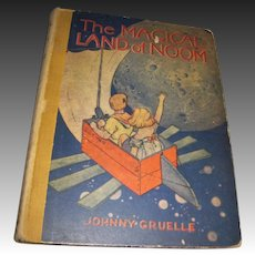 1922 The Magic Land of Noom Johnny Gruelle Free P&I US Buyers