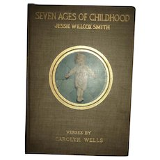 Book 1909 illus Jessie Wilcox Smith Seven Ages of Childhood Verses by Carolyn Welles 1st