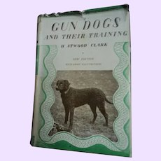 Gun Dogs & Their Training H. Atwood Clark Free P&I US buyers