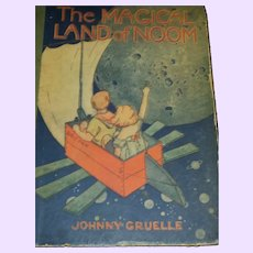 1922 The Magical Land of Noom Johnny Gruelle  Illus Free P&I US Buyers