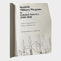 Book: Spanish military weapons in colonial America 1700 to 1821