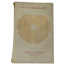 Rare 1913 Chinese Antiques Prince Kung American Art Galleries Auction Catalogue Prince Kung Collection Rare Auction Catalogue Catalog