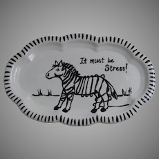 "Vintage Pottery Shaped Plate Dish Zebra Black and White ""It Must be Stress"" Funny Humorous"