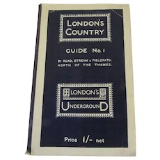 London's County Guide No. 1 By Road, Stream & Fieldpath North of the Thames London's Underground