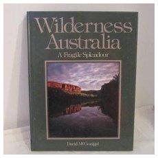 Vintage Wilderness Australia A Fragile Splendour by David McGonigal