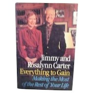 Jimmy and Rosalyn Carter Everything to Gain Making the Most of the Rest of Your Life